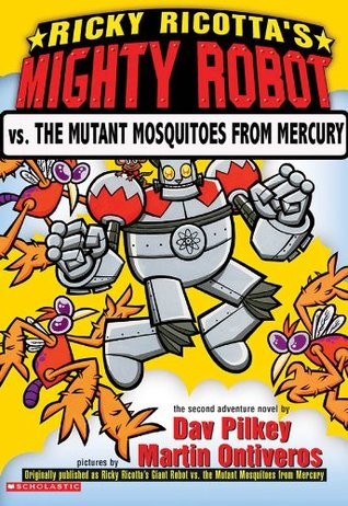 Ricky Ricotta's Mighty Robot vs. the Mutant Mosquitoes from M... by Dav Pilkey