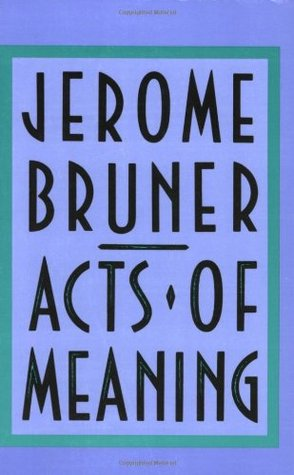 Acts of Meaning by Jerome Bruner