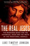 The Real Jesus by Luke Timothy Johnson