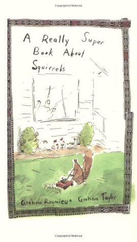 A Really Super Book about Squirrels by Graham Taylor