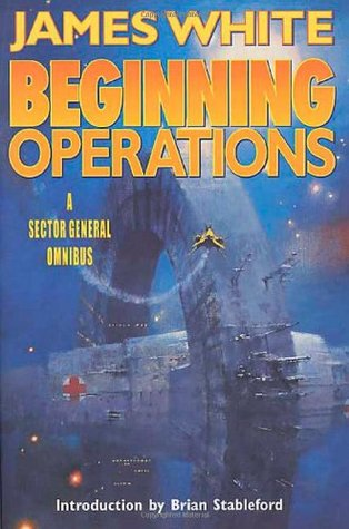 Beginning Operations: A Sector General Omnibus (Sector General, #1-3)