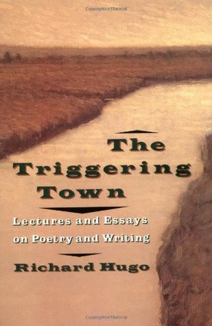 The Triggering Town by Richard Hugo