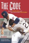 The Code: Baseball's Unwritten Rules and Its Ignore-at-Your-Own-Risk Code of Conduct
