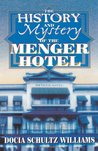 The History And Mystery Of The Menger Hotel