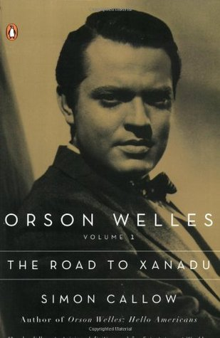 Orson Welles, Vol. 1: The Road to Xanadu
