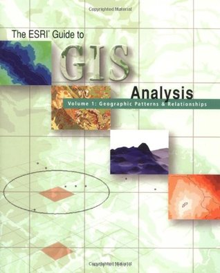 ESRI Guide to GIS Analysis, Volume 1 by Andy Mitchell