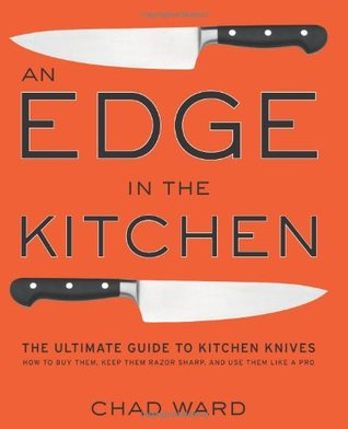 An Edge in the Kitchen by Chad Ward