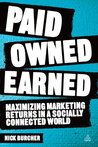 Paid, Owned, Earned: Maximising Marketing Returns in a Socially Connected World