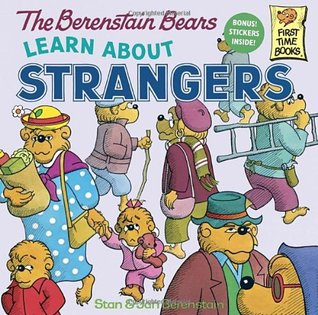 The Berenstain Bears Learn About Strangers by Stan Berenstain