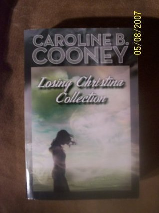 Losing Christina Collection by Caroline B. Cooney