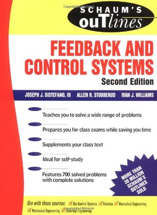 Schaum's Outline of Feedback and Control Systems by Joseph J. DiStefano III