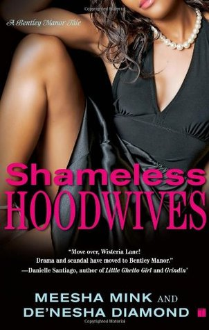 Shameless Hoodwives by Meesha Mink