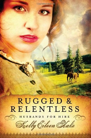 Rugged and Relentless by Kelly Eileen Hake