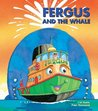 Fergus and the Whale by J.W. Noble