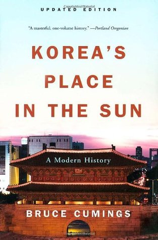 Korea's Place in the Sun by Bruce Cumings