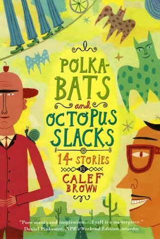 Polkabats and Octopus Slacks by Calef Brown