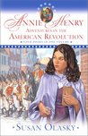 Annie Henry: Adventures in the American Revolution (Adventures of the American Revolution #1-4)