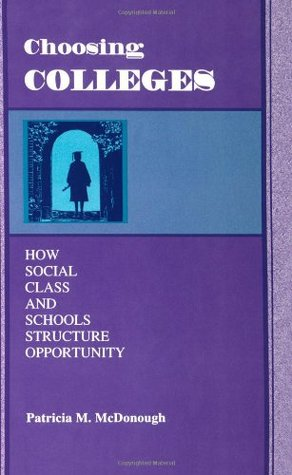 Choosing Colleges by Patricia M. McDonough