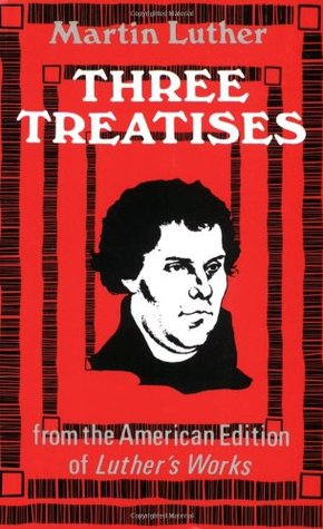 Three Treatises by Martin Luther