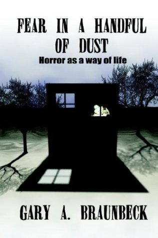Fear in a Handful of Dust by Gary A. Braunbeck
