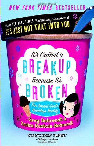 It's Called a Breakup Because It's Broken by Greg Behrendt