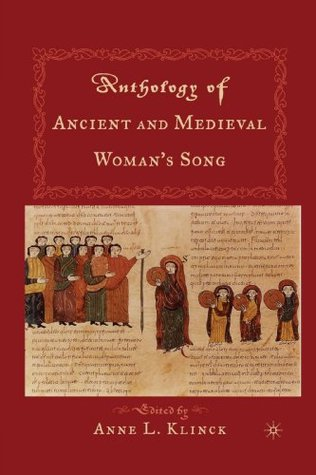 Anthology of Ancient and Medieval Woman's Song