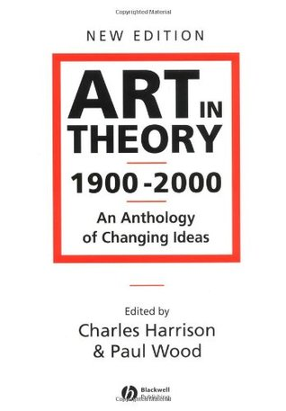 Art in Theory, 1900-2000 by Charles Harrison