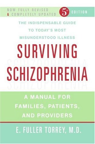 Surviving Schizophrenia: A Manual for Families, Patients, and Providers