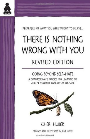 There Is Nothing Wrong with You by Cheri Huber