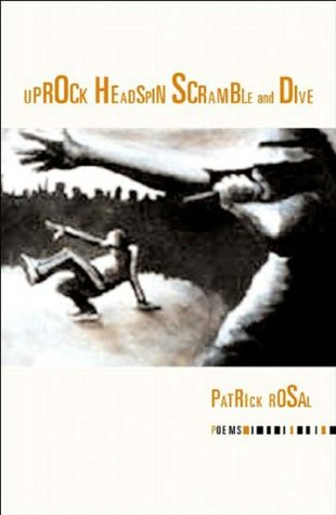 Uprock Headspin Scramble and Dive: Poems