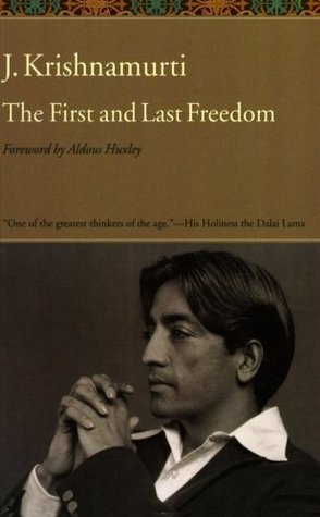 The First and Last Freedom by Jiddu Krishnamurti