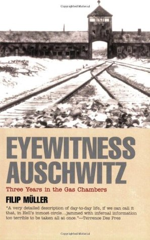 Eyewitness Auschwitz by Filip Muller
