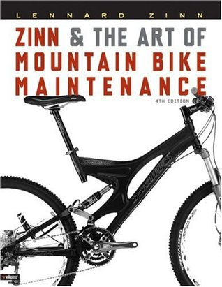 Zinn & the Art of Mountain Bike Maintenance by Lennard Zinn