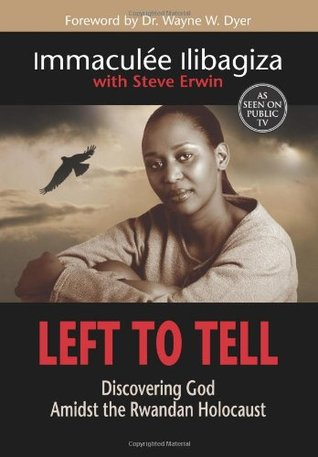 Left To Tell by Immaculee Ilibagiza