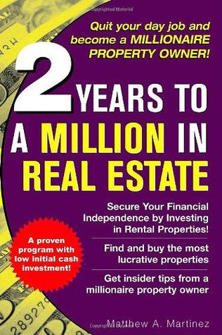 2 Years to a Million in Real Estate by Matthew A. Martinez