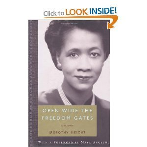 Open Wide the Freedom Gates by Dorothy I. Height