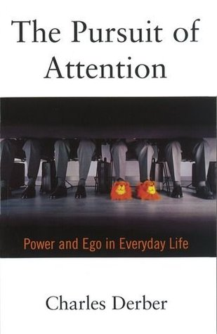 pursuit of attention essay The pursuit of attention: power and ego in everyday life [charles derber] on amazoncom free shipping on qualifying offers enough about me, goes the.