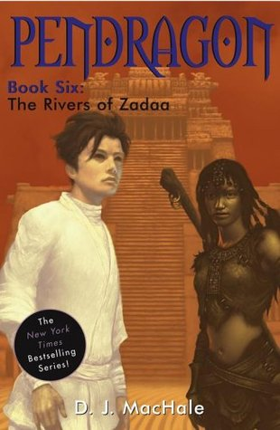 The Rivers of Zadaa (Pendragon, #6)