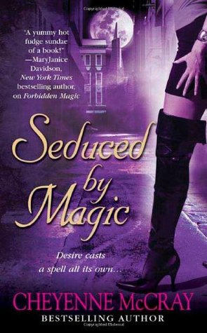 Seduced by Magic by Cheyenne McCray