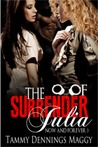 The Surrender of Julia by Tammy Dennings Maggy