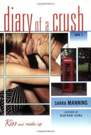 Kiss and Make Up (Diary of a Crush, #2)