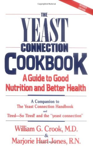 The Yeast Connection Cookbook by William G. Crook