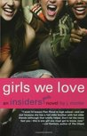 Girls We Love (Insiders, #6)