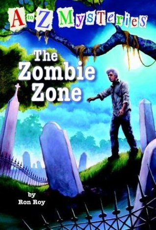 The Zombie Zone (A to Z Mysteries, #26)