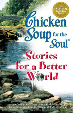 Chicken Soup Stories for a Better World by Jack Canfield