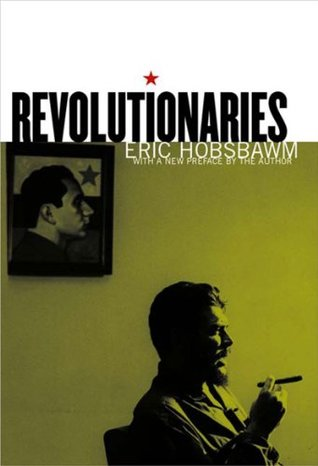 Revolutionaries by Eric Hobsbawm