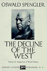 The Decline of the West, Vol 2 by Oswald Spengler
