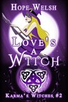 Love's a Witch (Karma's Witches, #2)