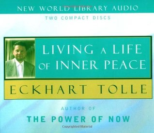 Living a Life of Inner Peace by Eckhart Tolle