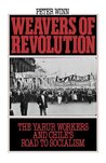 Weavers of Revolution by Peter Winn